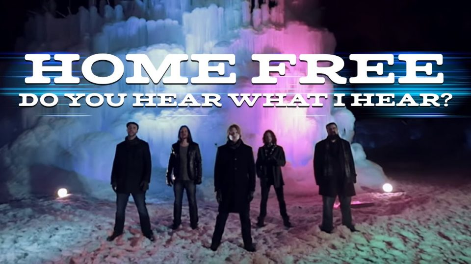 Do You Hear What I Hear? | Home Free