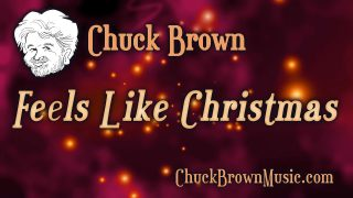 Feels Like Christmas · Chuck Brown