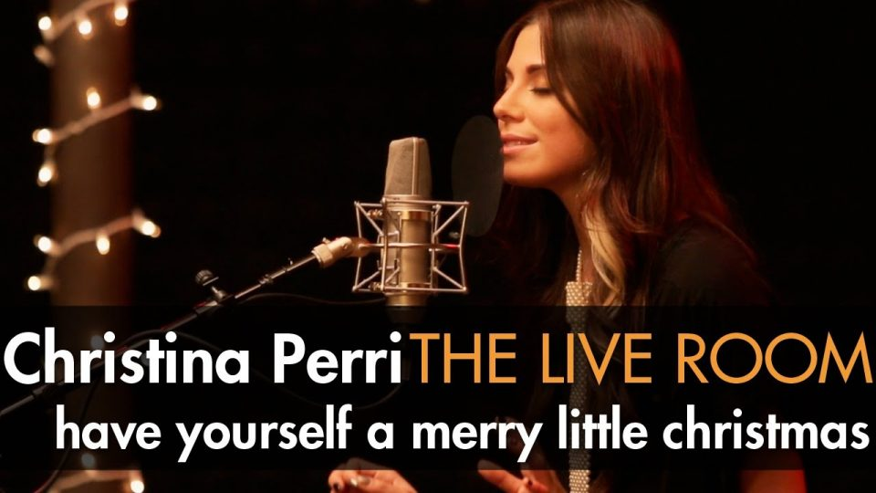 Have Yourself A Merry Little Christmas | Christina Perri