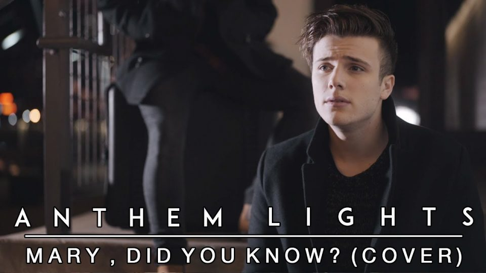Mary, Did You Know? | Anthem Lights