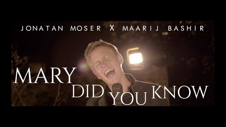 Mary, Did You Know? | Jonatan Moser (ft. Maarij Bashir)