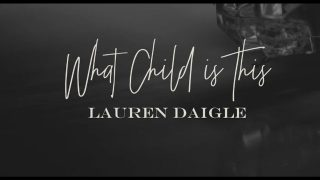 What Child Is This? | Lauren Daigle