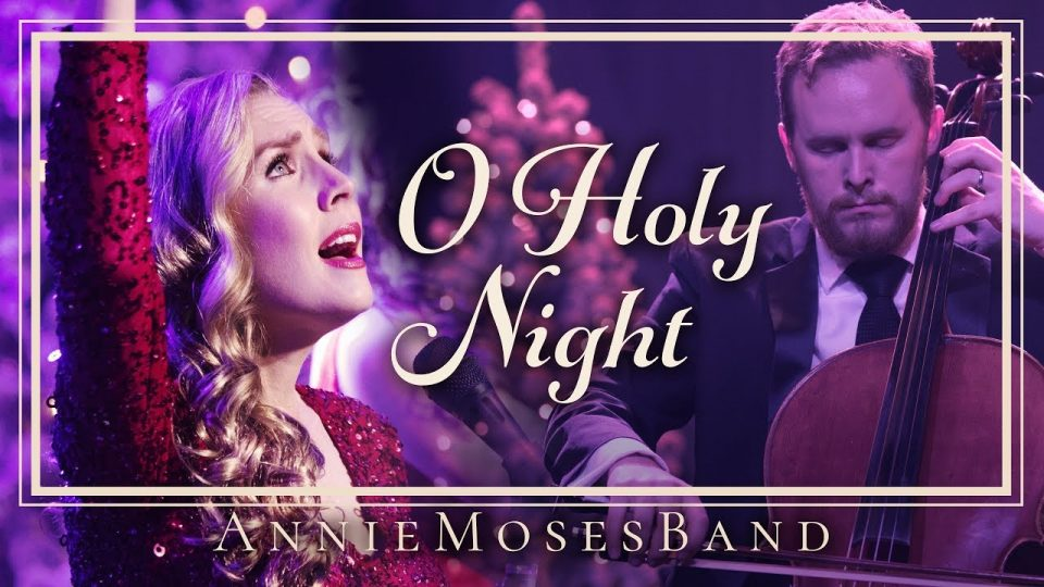 O Holy Night | Annie Moses Band